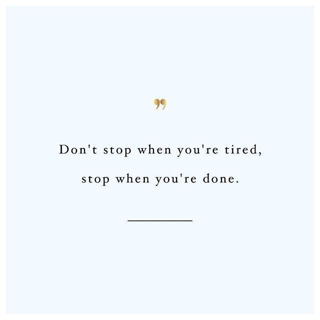 Stop only when you're done  @spotebi #Fitness #Quote #Motivation #Inspiration