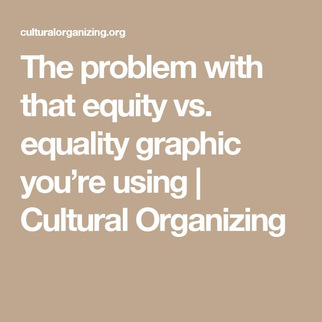 The problem with that equity vs. equality graphic you're using | Cultural Organizing