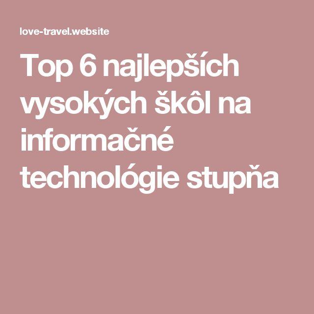 Top 6 najlepších vysokých škôl na informačné technológie stupňa
