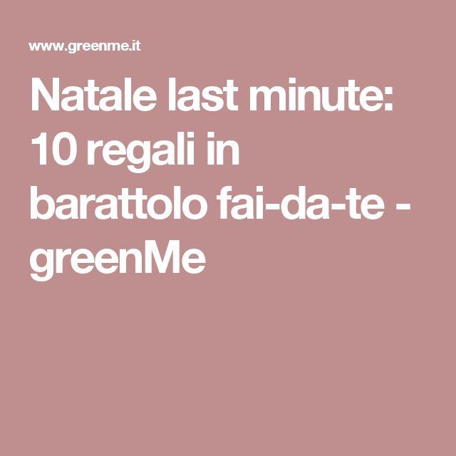 Natale last minute: 10 regali in barattolo fai-da-te - greenMe