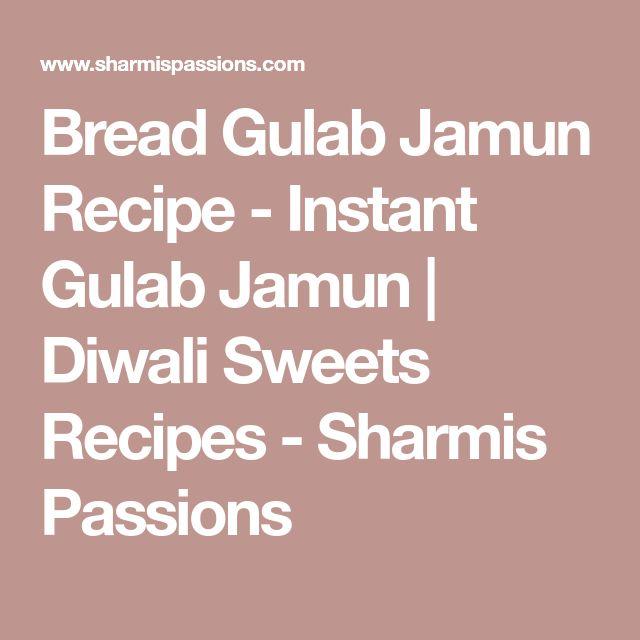 Bread Gulab Jamun Recipe - Instant Gulab Jamun | Diwali Sweets Recipes - Sharmis Passions