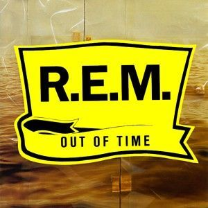 R.E.M. - Out of Time - one of my favorite albums of theirs