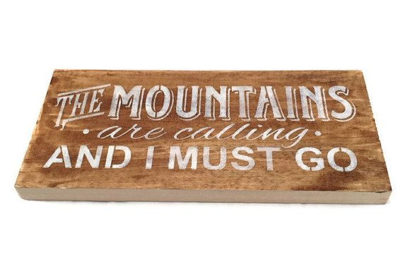 Mountains are calling The Mountains Are by Montanacreatives