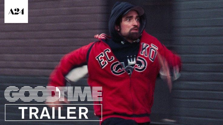 GOOD TIME staring Robert Pattinson | Official Trailer #2 | In select theaters August 11, 2017