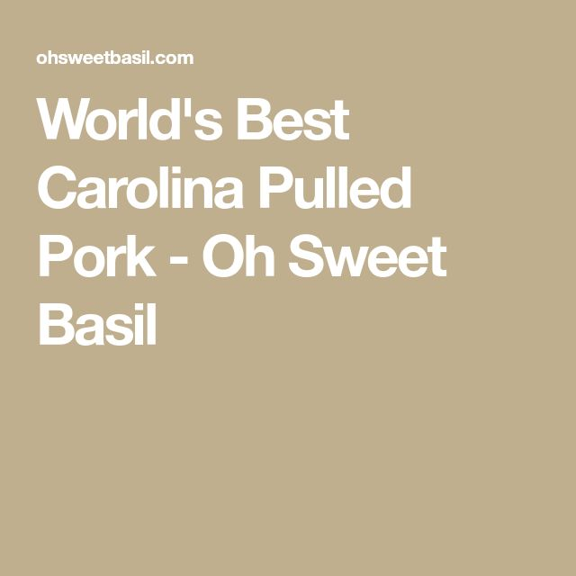 World's Best Carolina Pulled Pork - Oh Sweet Basil