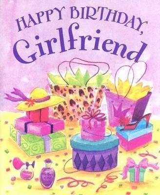 Happy Birthday To My Girlfriend birthday happy birthday happy birthday wishes birthday quotes happy birthday quotes birthday quote happy birthday love quotes happy birthday girlfriend quotes happy birthday to my girlfriend quotes