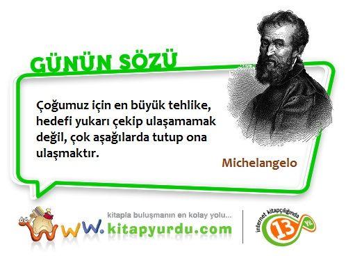 Dünyaca ünlü İtalyan ressam, heykeltıraş, mimar ve şair Michelangelo'dan ders niteliğinde bir söz..! #Michelangelo