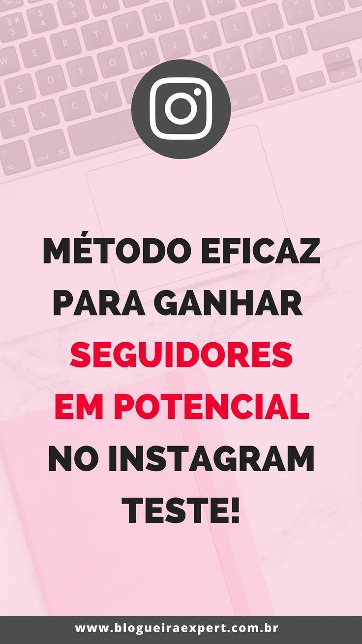 Saiba Como Ganhar Seguidores Em Potencial No Instagram Dicas De