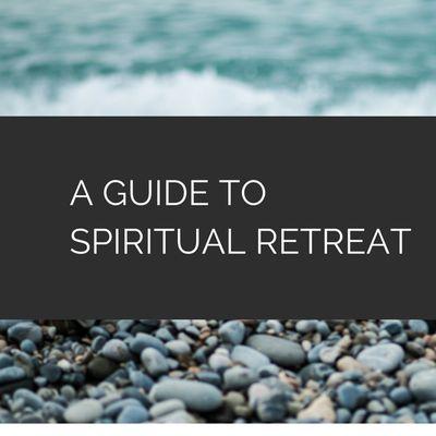 How to Take a Spiritual Retreat