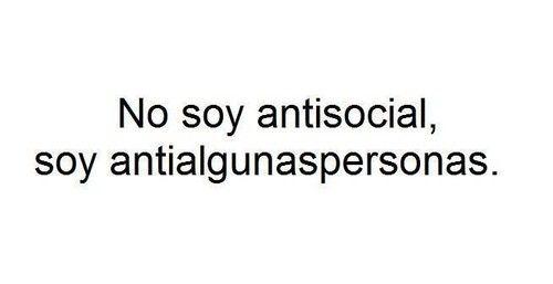 Não sou Anti-Social,...Eles é que são Anti-Eu.!..