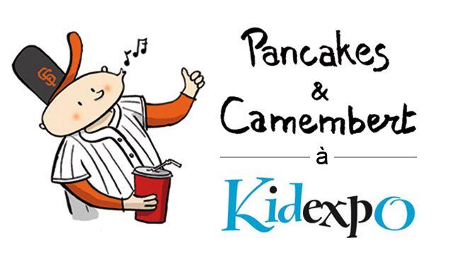 Soutenez Pancakes & Camembert à Kidexpo sur Ulule!