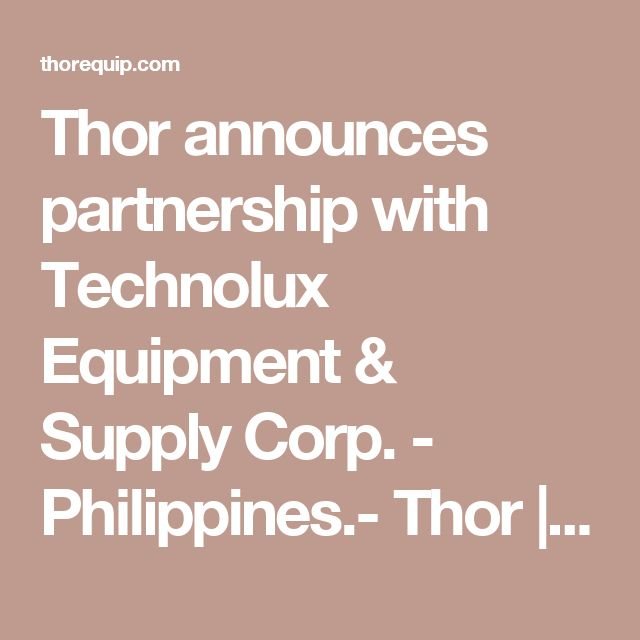 Thor announces partnership with Technolux Equipment & Supply Corp. - Philippines.- Thor | Commercial cooking equipment