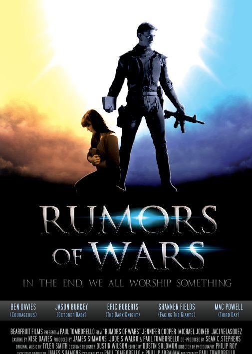 Checkout the movie 'Rumors of Wars' on Christian Film Database: http://www.christianfilmdatabase.com/review/rumors-of-wars/