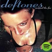 Around The Fur, an album by Deftones on Spotify