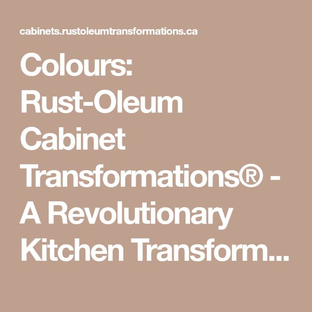 Kitchen Transformations: Colours: Rust-Oleum Cabinet Transformations®