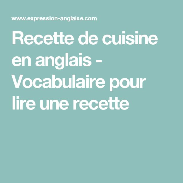 Recette De Cuisine En Anglais Vocabulaire Pour Lire Ses Recettes