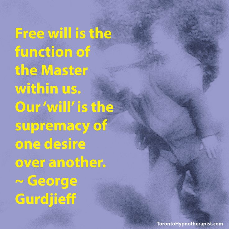 Free will is the function of the Master within us. Our 'will' is the supremacy of one desire over another. ~ George Gurdjieff Quotes