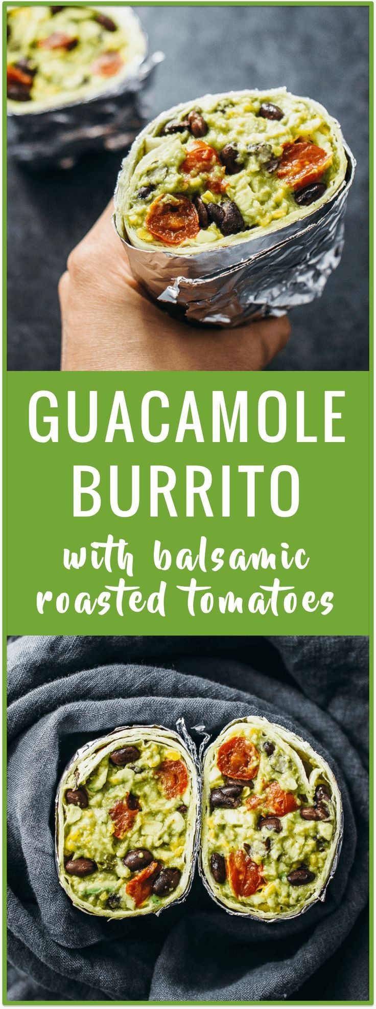 Guacamole burrito with balsamic roasted tomatoes and black beans - This vegan Mexican-inspired recipe features a savory guacamole burrito loaded with balsamic roasted tomatoes, black beans, and garlic