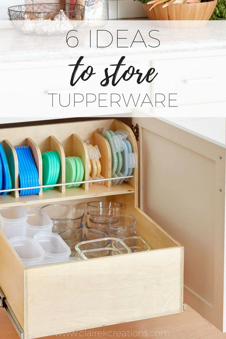 6 Ideas To Store Tupperware In Your Kitchen So You Don T Lose The Lids Tupperware Organizing Tupperware Storage Tupperware