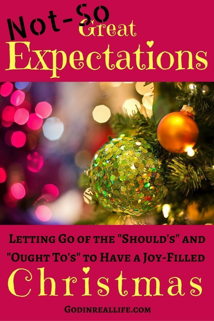 """Not-So-Great Expectations: Letting Go of the """"Should's"""" and """"Ought To's"""" to Have a Joy-Filled Christmas. Read more at Godinreallife.com. Emotional health. Family issues. Expectations. Parties. Kids. Children. Stress. Anxiety. Holiday planning. Boundaries."""
