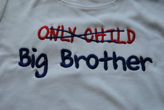 Only Child Big Brother shirt or onesieThis will def be the way we announce a second child one day to the grandparents! I wonder how long it will take them to notice it!!!