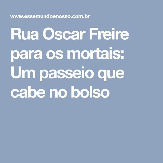 Rua Oscar Freire para os mortais: Um passeio que cabe no bolso