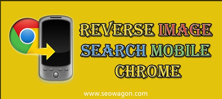 Reverse image search mobile chrome will help you search relevant or similar image from web. But it is only available for Desktop so far not for mobile