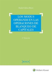 Los modus operandi en las operaciones de blanqueo de capitales / Rafael Gálvez Bravo. - 2017