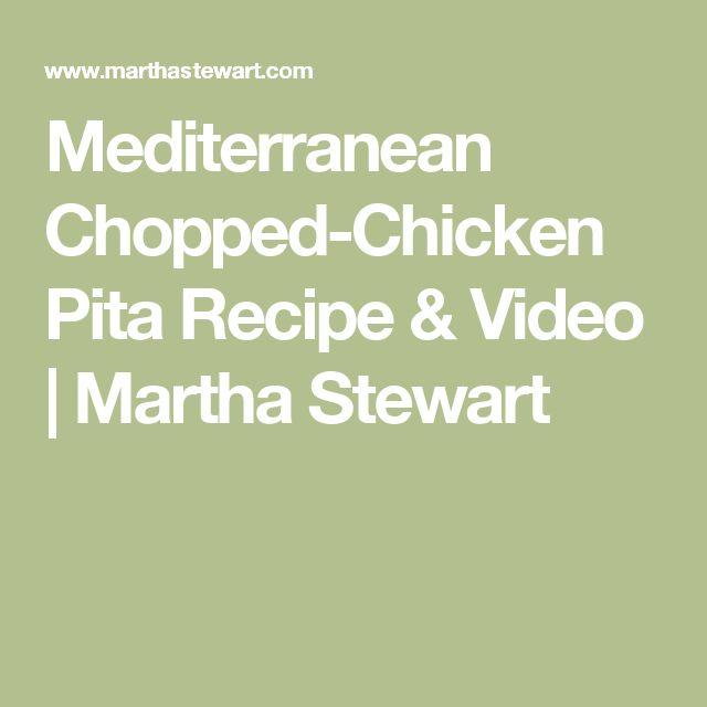 Mediterranean Chopped-Chicken Pita Recipe & Video   Martha Stewart