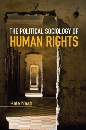 The Political Sociology of Human Rights Key Topics in Sociology