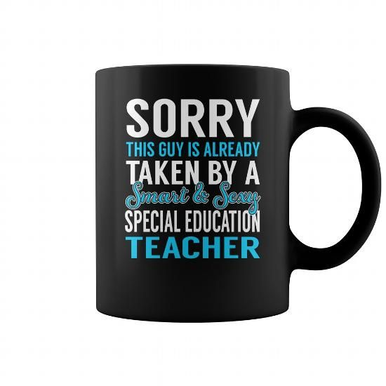 Teacher shirts vintage Sorry This Guy is Already Taken by a Smart and Sexy Special Education Teacher Job Mug T-Shirts