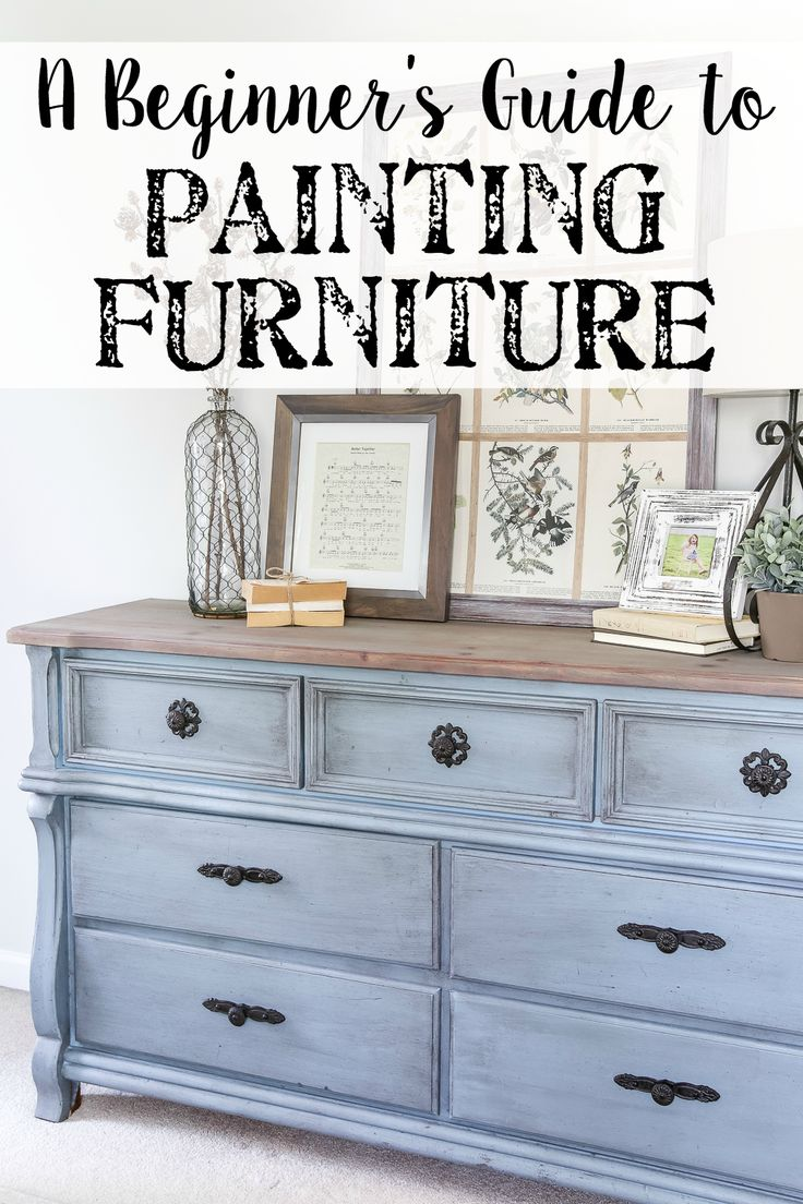 Beginner S Guide To Painting Furniture Paint Furniture