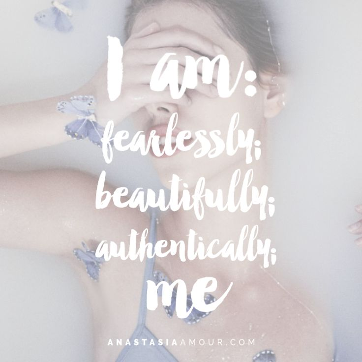I am fearlessly; beautifully; authentically; me - by Anastasia Amour @ www.anastasiaamour.com