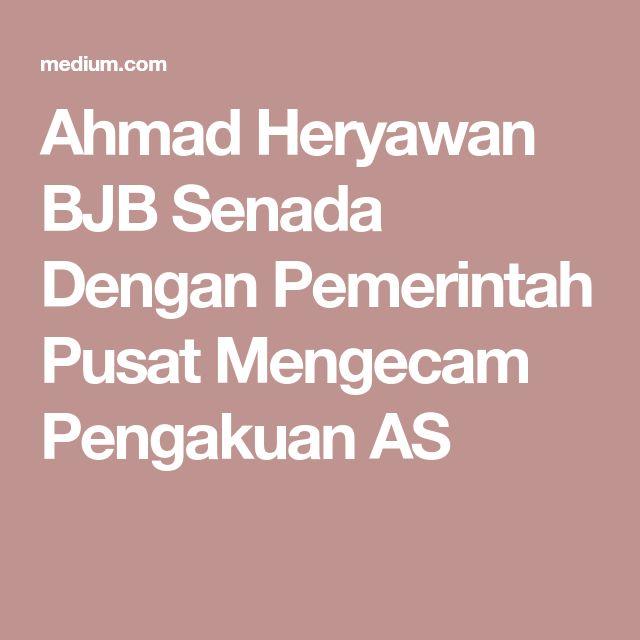 Ahmad Heryawan BJB Senada Dengan Pemerintah Pusat Mengecam Pengakuan AS
