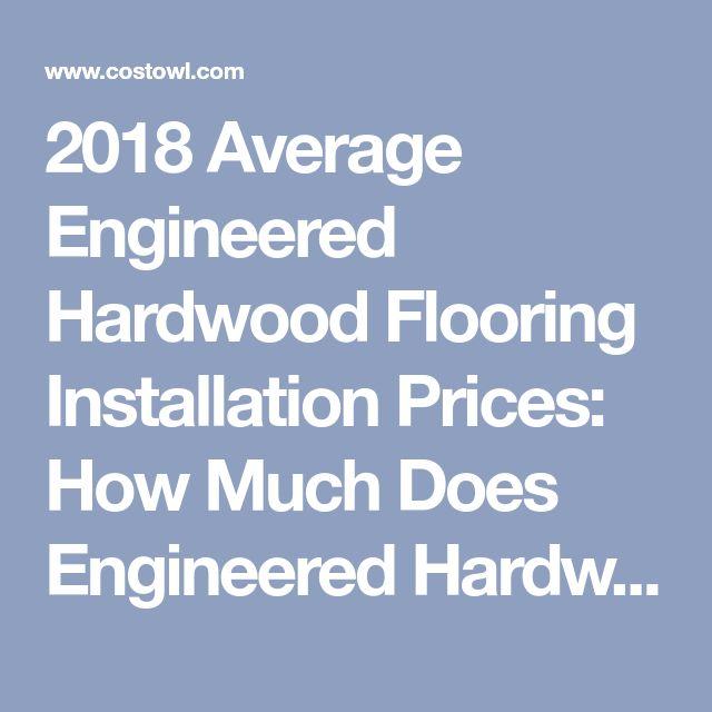 best 25 engineered hardwood flooring ideas on pinterest engineered hardwood hardwood floors. Black Bedroom Furniture Sets. Home Design Ideas