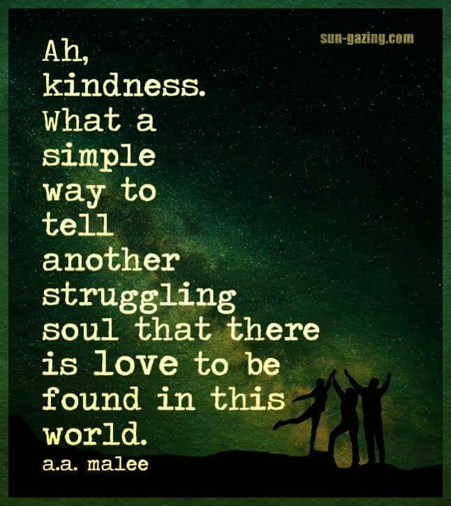 Ah, kindness. ..