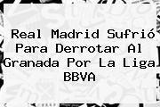 http://tecnoautos.com/wp-content/uploads/imagenes/tendencias/thumbs/real-madrid-sufrio-para-derrotar-al-granada-por-la-liga-bbva.jpg Real Madrid vs Granada. Real Madrid sufrió para derrotar al Granada por la Liga BBVA, Enlaces, Imágenes, Videos y Tweets - http://tecnoautos.com/actualidad/real-madrid-vs-granada-real-madrid-sufrio-para-derrotar-al-granada-por-la-liga-bbva/
