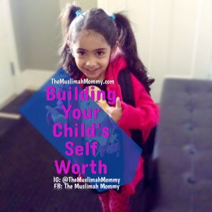 Parenting Tips: Building Your Child's Self Worth