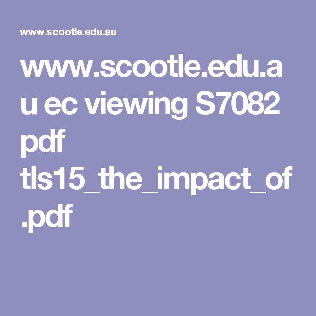 www.scootle.edu.au ec viewing S7082 pdf tls15_the_impact_of.pdf
