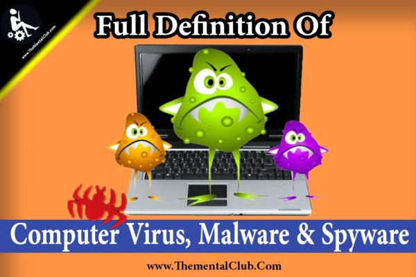 Hi TheMentalClub viewers Its Bittu again. How are you? Today I have brought about Definition of Computer Virus Malware & Spyware. In this article I also try to understand the below-mentioned subjects. So just read this article from the beginning to the end.  Definition of Computer Virus Malware & Spyware  Full Definition of Computer Virus Malware & Spyware  What is the virus?  How does the Virus spread?  After setting up the new windows. How does the virus again attack the PC?  How do you…