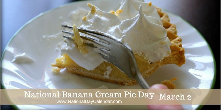 National Banana Cream Pie Day - March 2