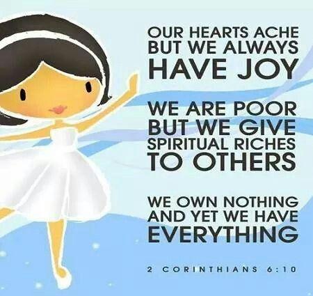 2 Corinthians 6:10 (InJapanese:コリントへの手紙第二6:10 悲しんでいるようでも、いつも喜んでおり、貧しいようでも、多くの人を富ませ、何も持たないようでも、すべてのものを持っています。)