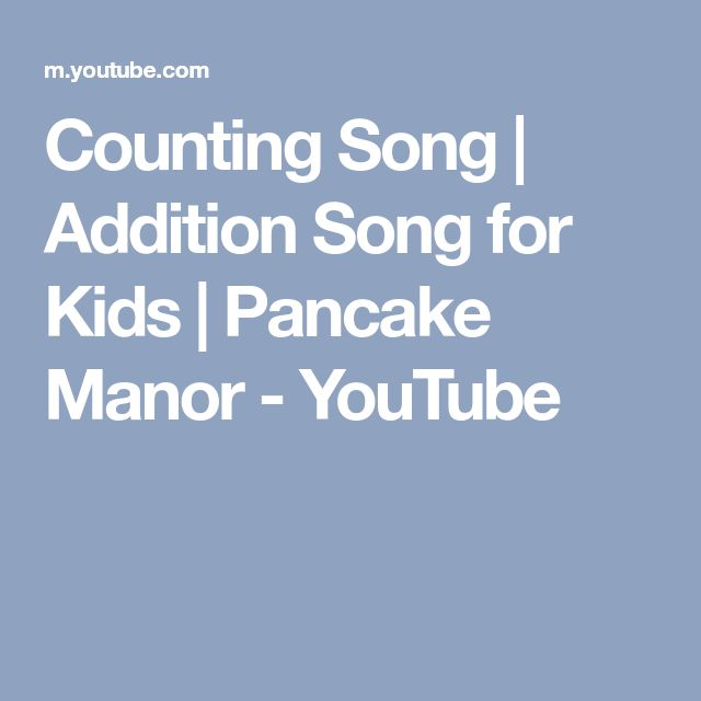 Counting Song | Addition Song for Kids | Pancake Manor - YouTube