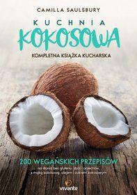 Kuchnia kokosowa. Kompletna książka kucharska-Saulsbury Camilla