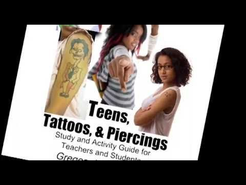 Teens, Tattoos, & Piercings: The health and social impact of permanent b...