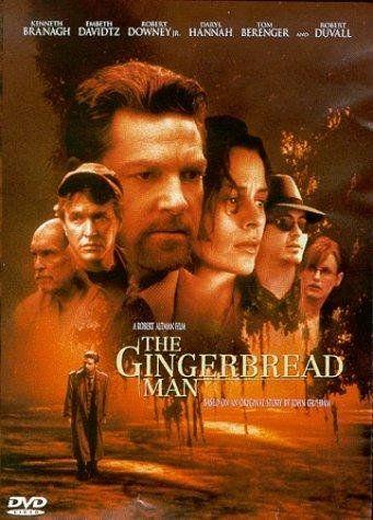 (1998) ~ Kenneth Branagh, Embeth Davidtz, Robert Downey Jr. Director: Robert Altman. IMDB: 5.7 _________________________ http://en.wikipedia.org/wiki/The_Gingerbread_Man_(film) _________________________ http://www.rottentomatoes.com/m/gingerbread_man/ _________________________ http://www.metacritic.com/movie/the-gingerbread-man _________________________ http://www.tcm.com/tcmdb/title/443177/Gingerbread-Man-The…