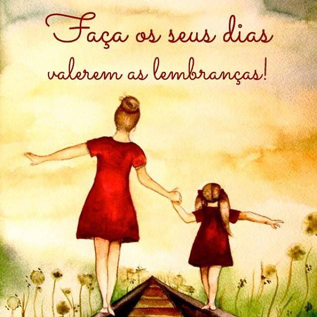 Faça os seus dias valerem as lembranças! #AmeSuaFamilia #Senhorainspiracao - frases - reflexões - amor