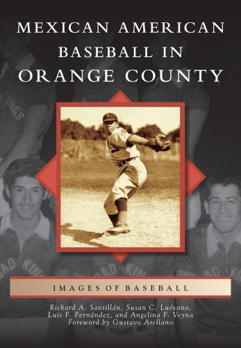 Mexican American Baseball in Orange County (Images of Baseball)