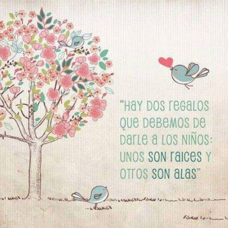 #FelizMartes Hay dos regalos que debemos darle a los niños frases proZesa