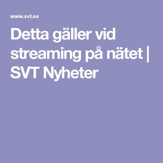 Detta gäller vid streaming på nätet | SVT Nyheter